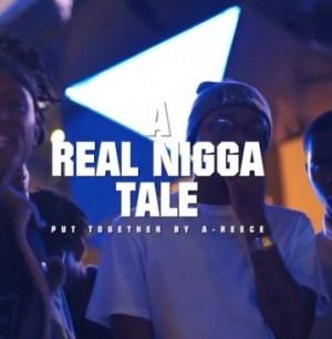 A-Reece - A Real Nigga Tale ft 1000 Degreez